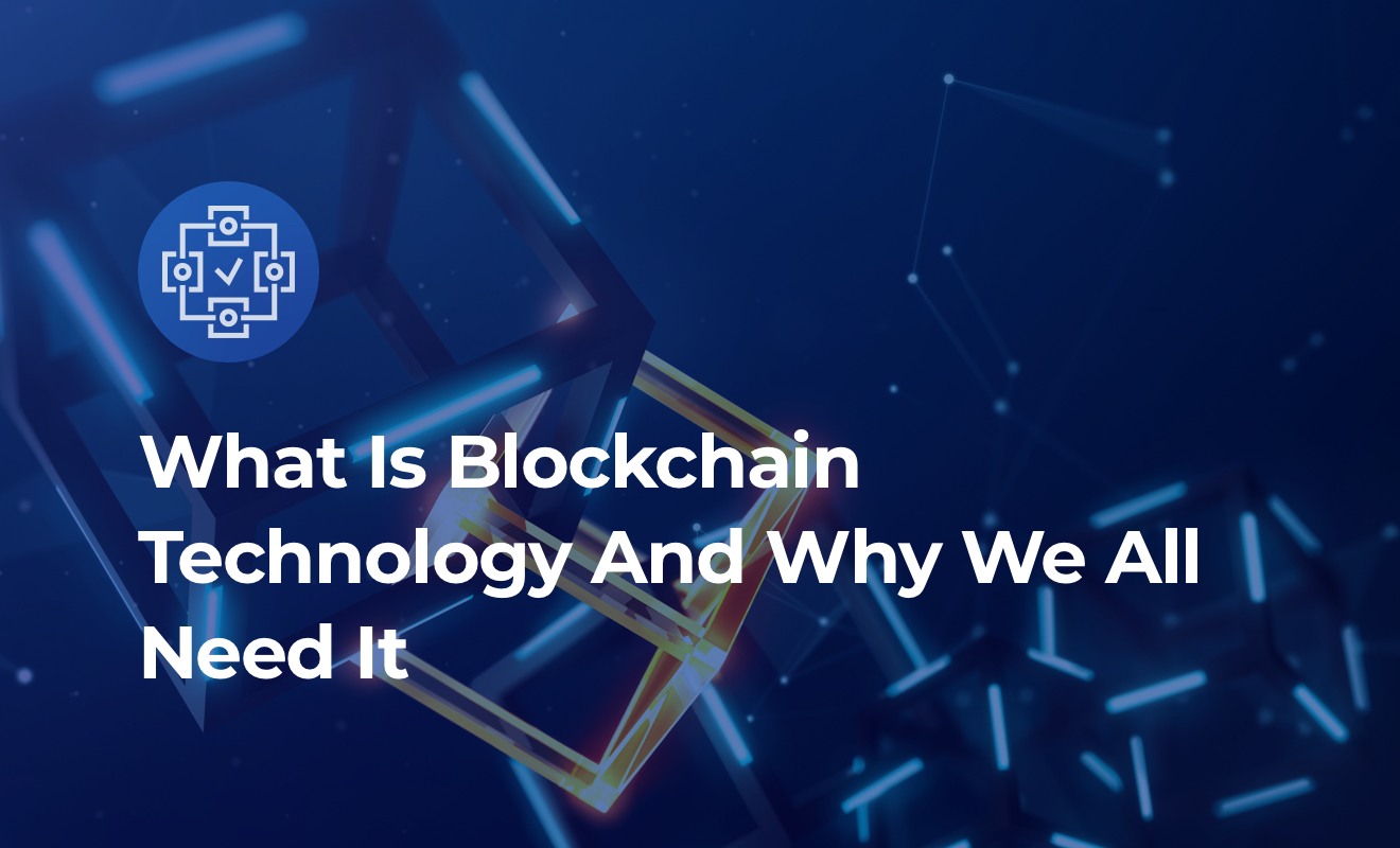 What Is Blockchain Technology and How You Can Use It In Your Daily Transactions