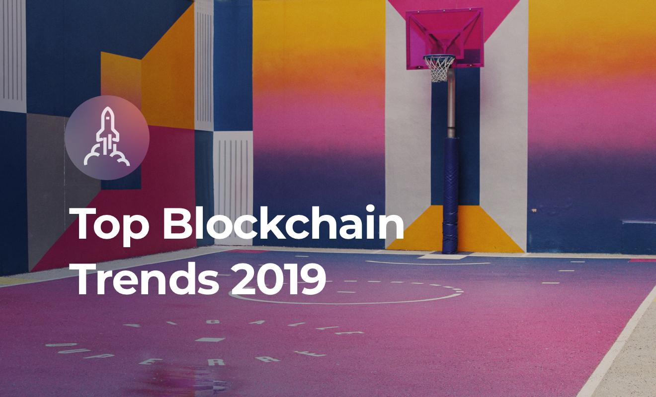 Top Blockchain Trends 2019